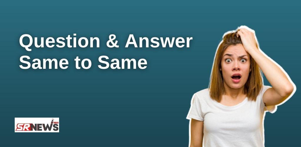 Q&A Same to same